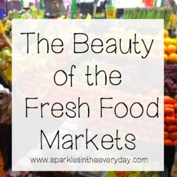 The Beauty of the Fresh Food Markets