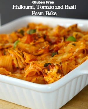 Halloumi, Tomato and Basil Pasta Bake - Gluten Free Too
