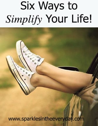 The best six way to simplify your life!