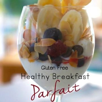 Healthy Breakfast Parfait - Gluten Free and delicious