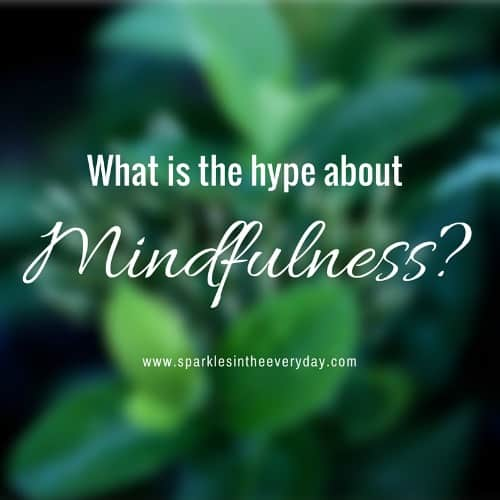 What is the hype about mindfulness...