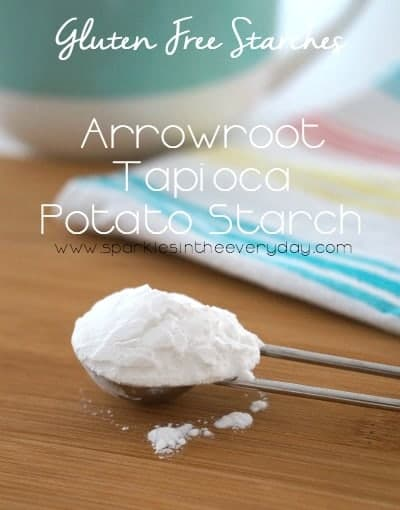 Arrowroot, Tapioca and Potato Starch - Gluten Free Starches and Gums