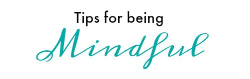 tips-for-being-mindful