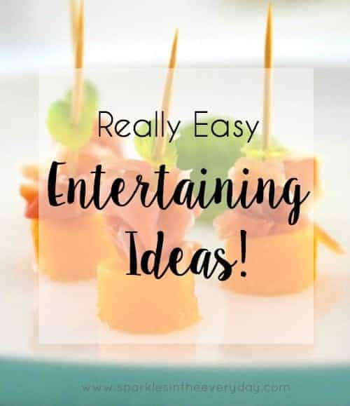Really Easy Entertaining Ideas!
